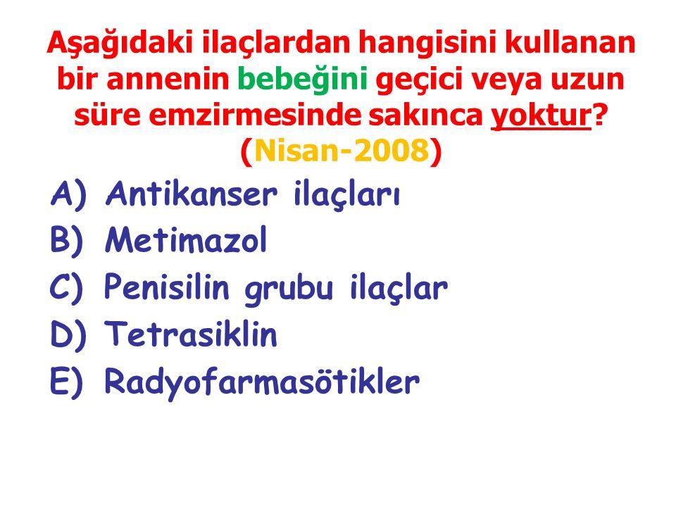 Penisilin grubu ilaçlar Tetrasiklin Radyofarmasötikler