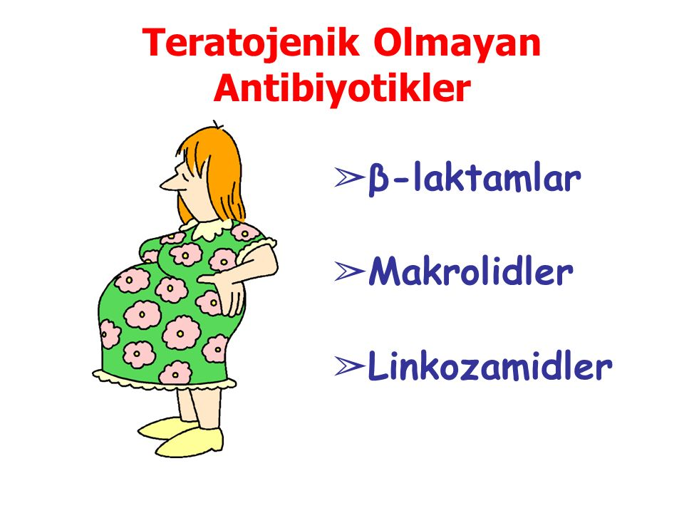 Teratojenik Olmayan Antibiyotikler