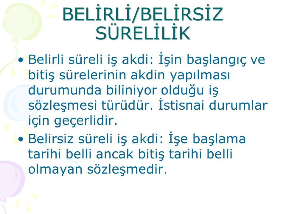BELİRLİ/BELİRSİZ SÜRELİLİK