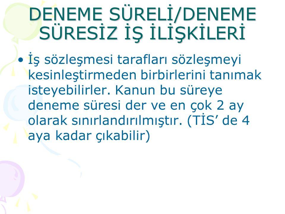 DENEME SÜRELİ/DENEME SÜRESİZ İŞ İLİŞKİLERİ