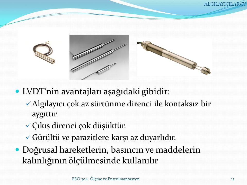 LVDT'nin avantajları aşağıdaki gibidir: