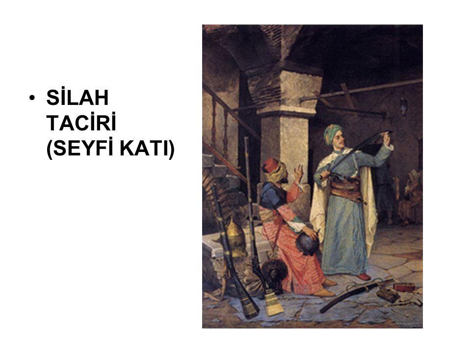 SİLAH TACİRİ (SEYFİ KATI)