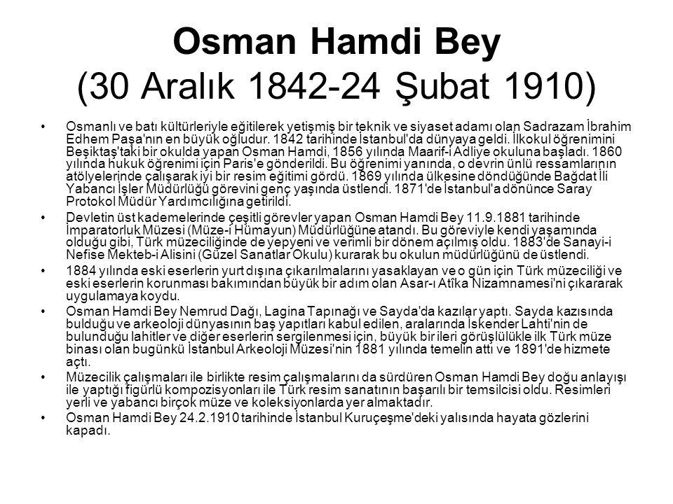 Osman Hamdi Bey (30 Aralık 1842-24 Şubat 1910)