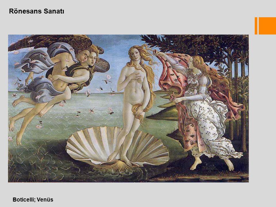 Rönesans Sanatı Boticelli; Venüs