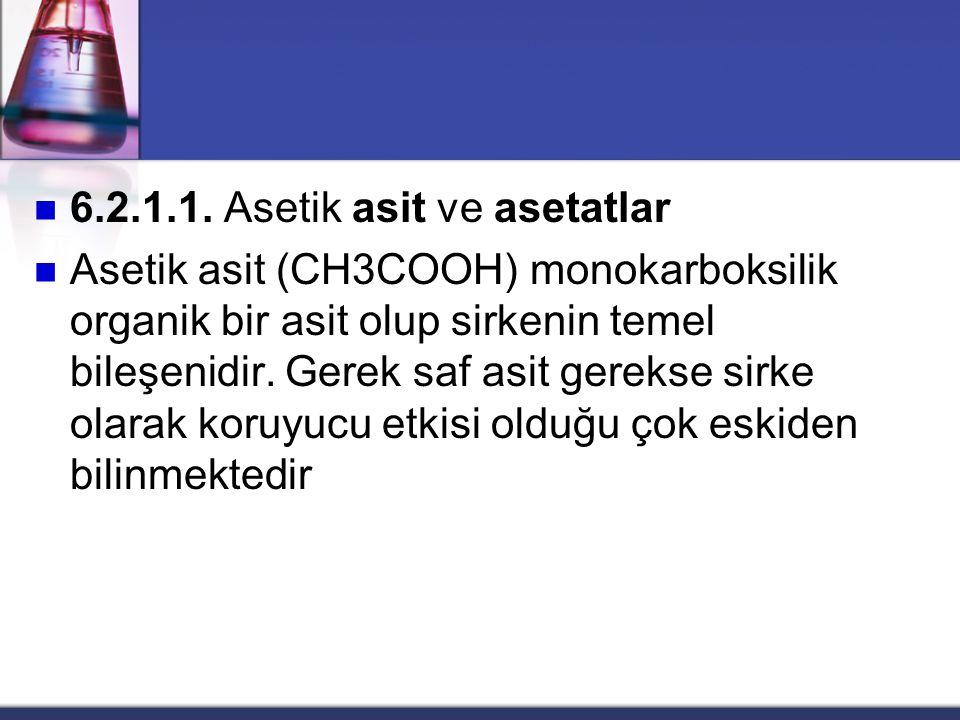 6.2.1.1. Asetik asit ve asetatlar