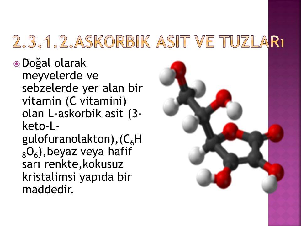 2.3.1.2.Askorbik Asit ve Tuzları
