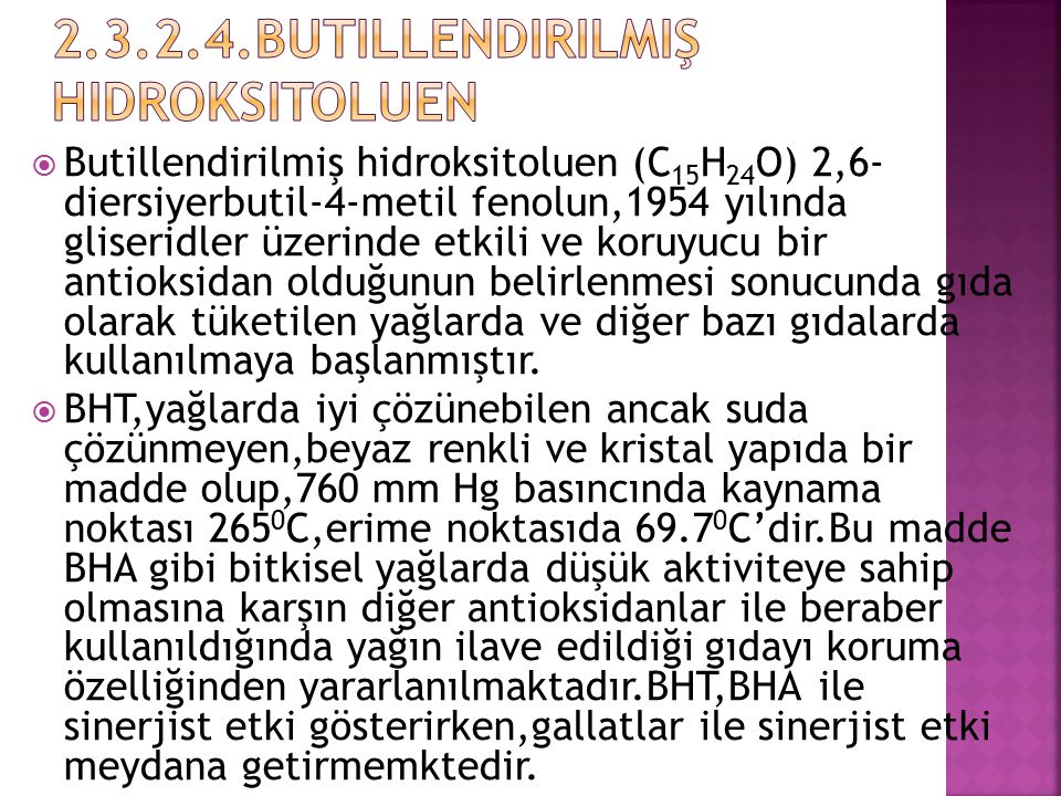 2.3.2.4.Butillendirilmiş Hidroksitoluen