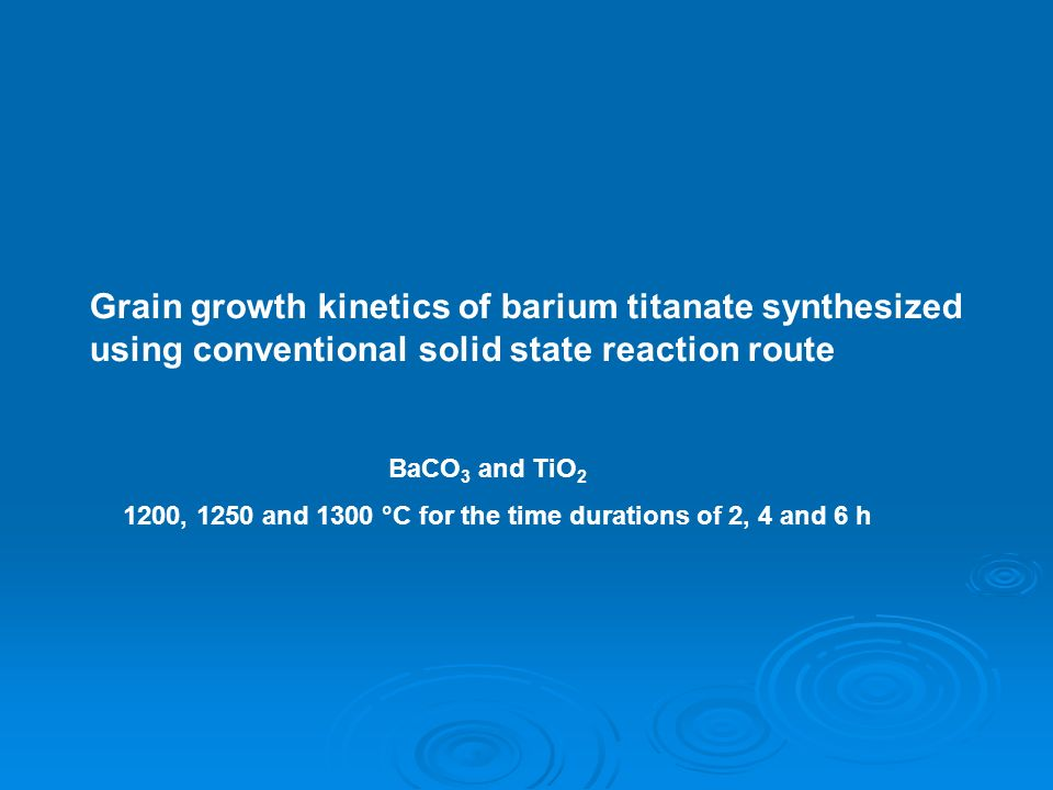 Grain growth kinetics of barium titanate synthesized using conventional solid state reaction route