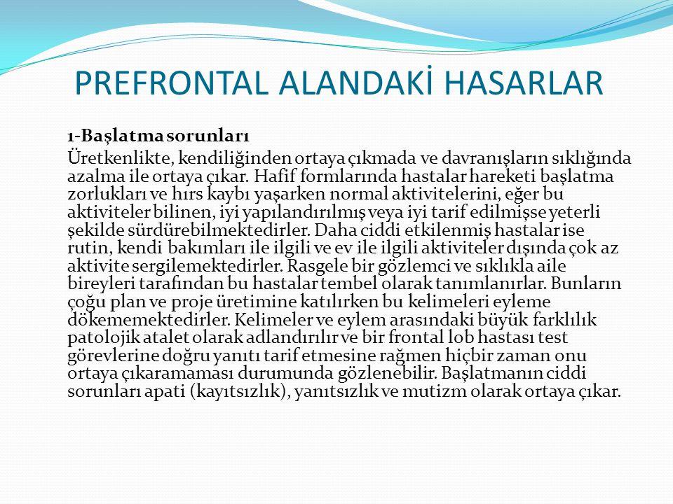 PREFRONTAL ALANDAKİ HASARLAR