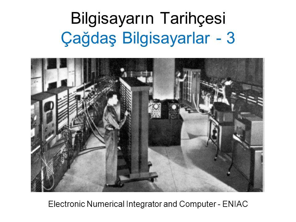 Bilgisayarın Tarihçesi Çağdaş Bilgisayarlar - 3