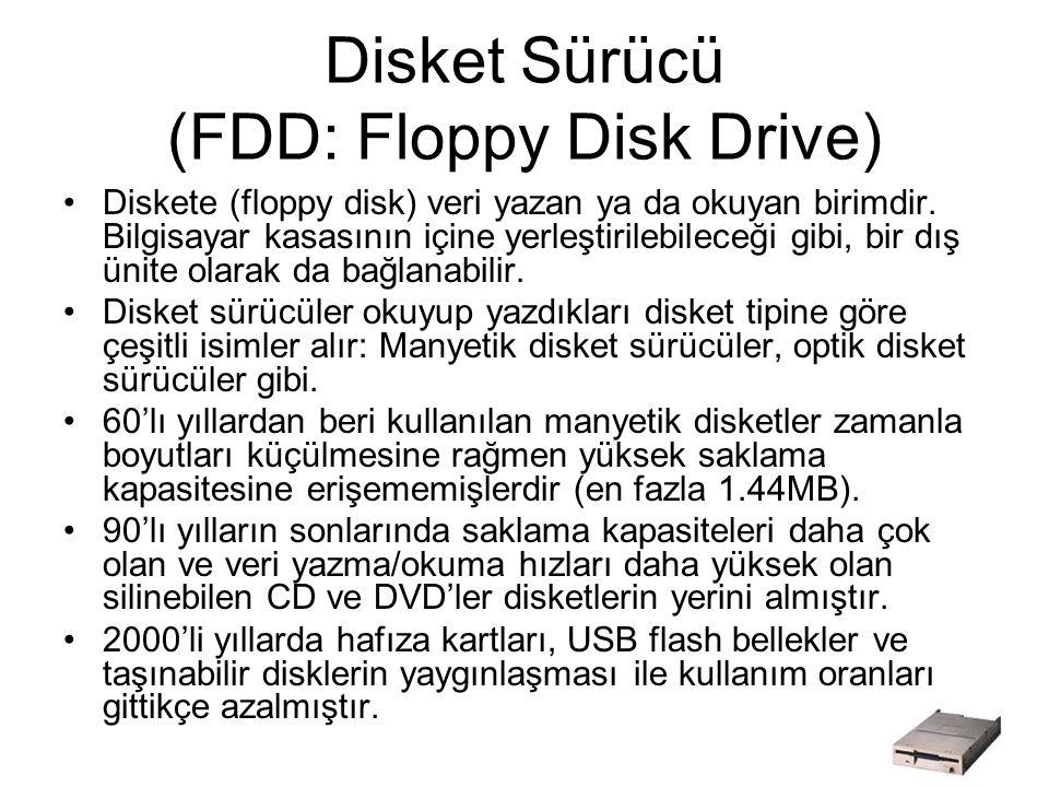 Disket Sürücü (FDD: Floppy Disk Drive)