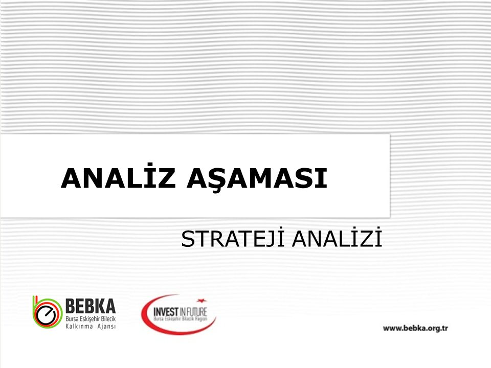 ANALİZ AŞAMASI STRATEJİ ANALİZİ
