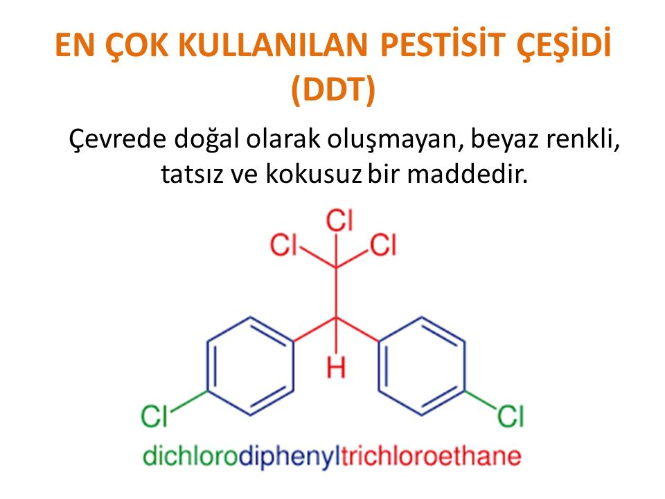 EN ÇOK KULLANILAN PESTİSİT ÇEŞİDİ (DDT)