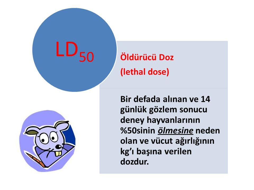 LD50 Öldürücü Doz (lethal dose)