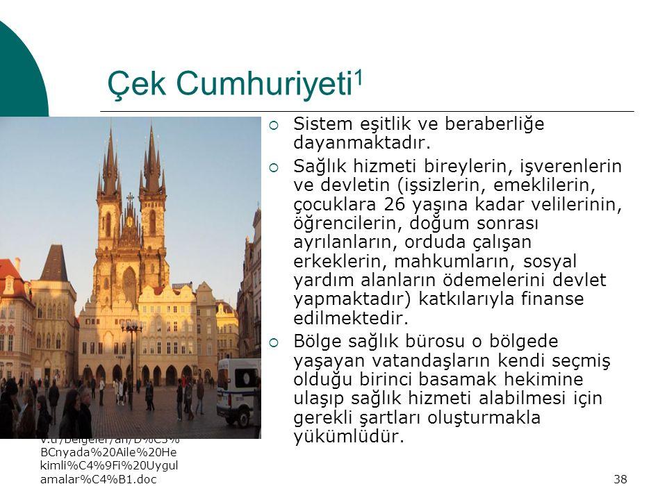 Çek Cumhuriyeti1 Sistem eşitlik ve beraberliğe dayanmaktadır.