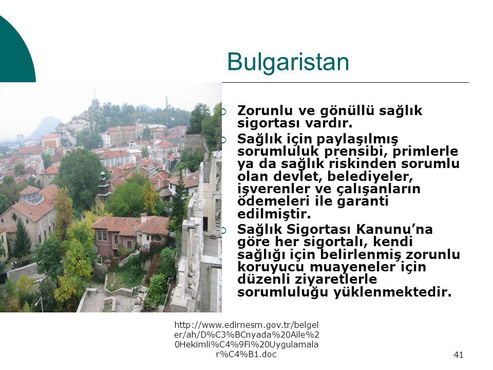 Bulgaristan Zorunlu ve gönüllü sağlık sigortası vardır.