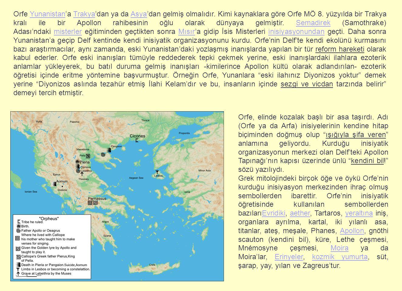 Orfe Yunanistan'a Trakya'dan ya da Asya'dan gelmiş olmalıdır