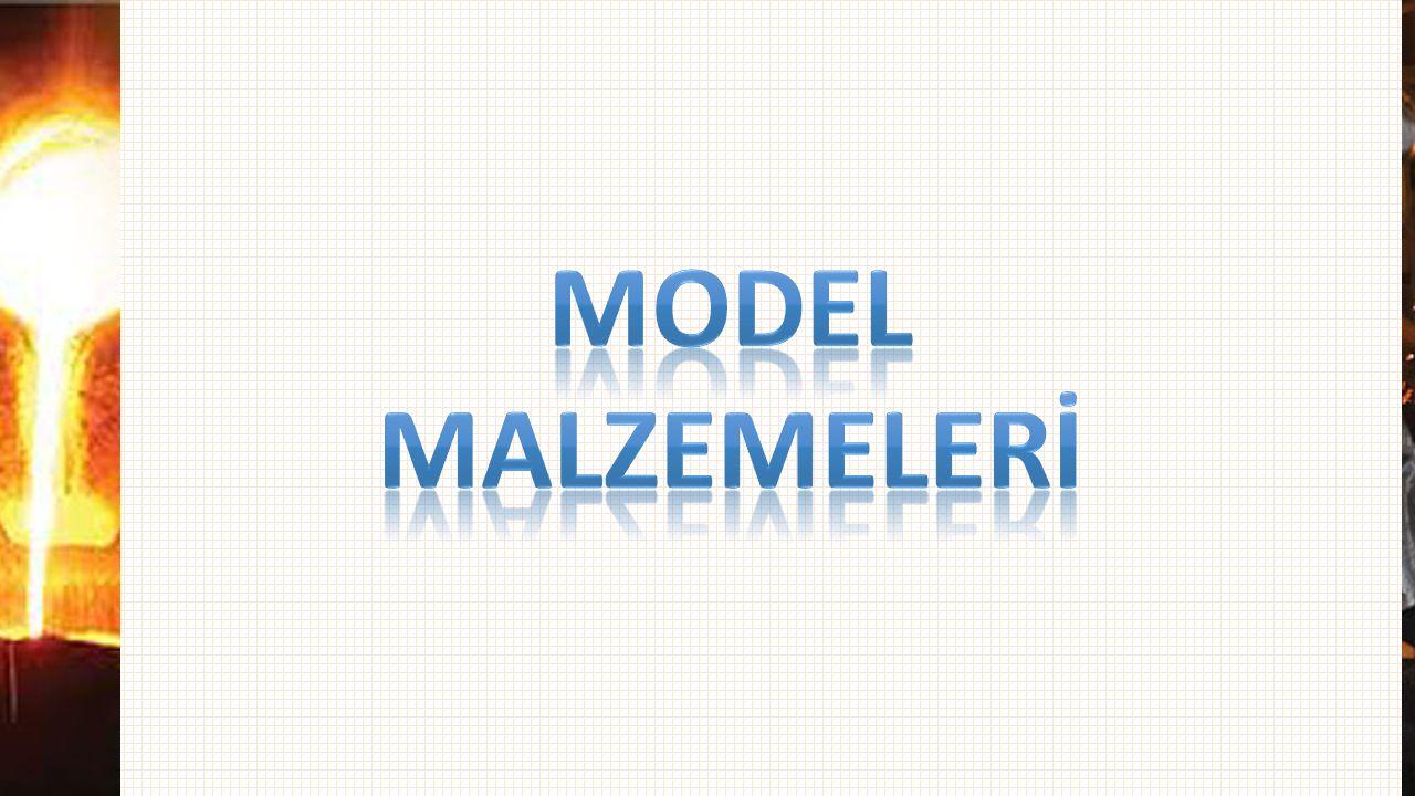 Model mALZEMELERİ