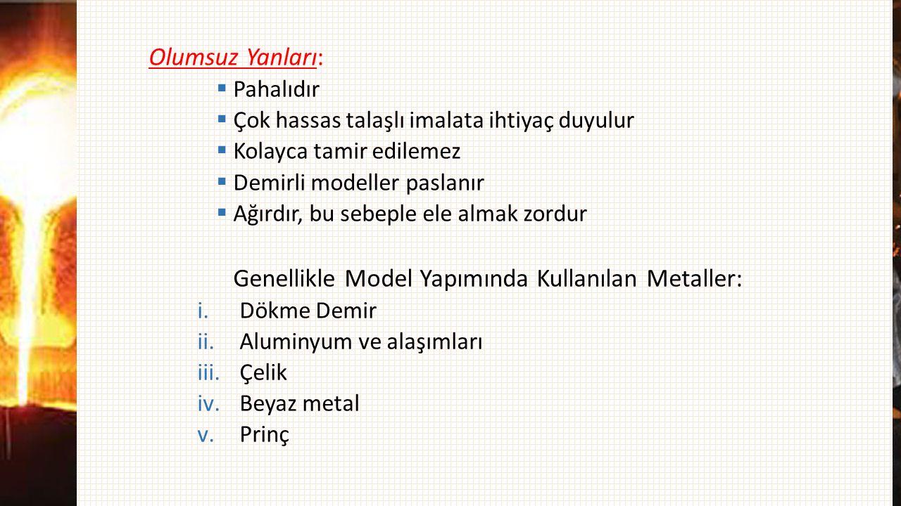 Genellikle Model Yapımında Kullanılan Metaller: