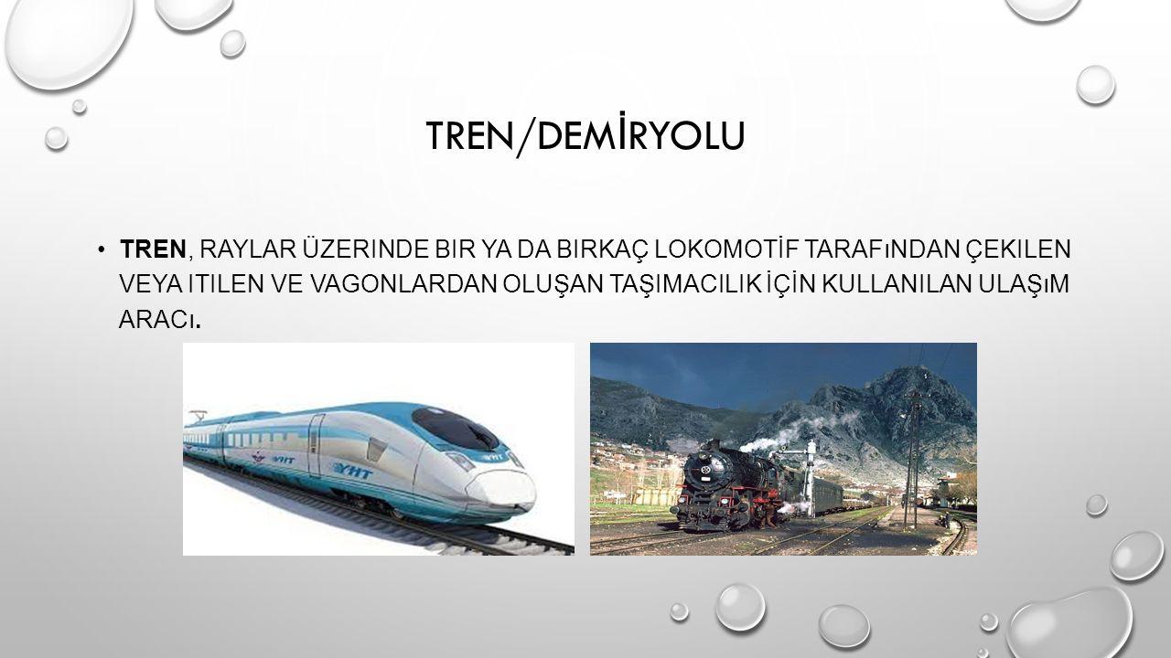 TREN/DEMİRYOLU