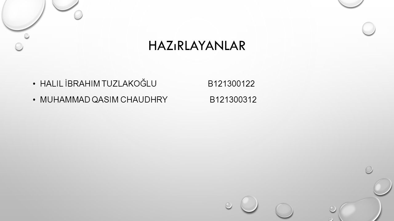 Hazırlayanlar Halil İbrahim tuzlakoğlu b121300122