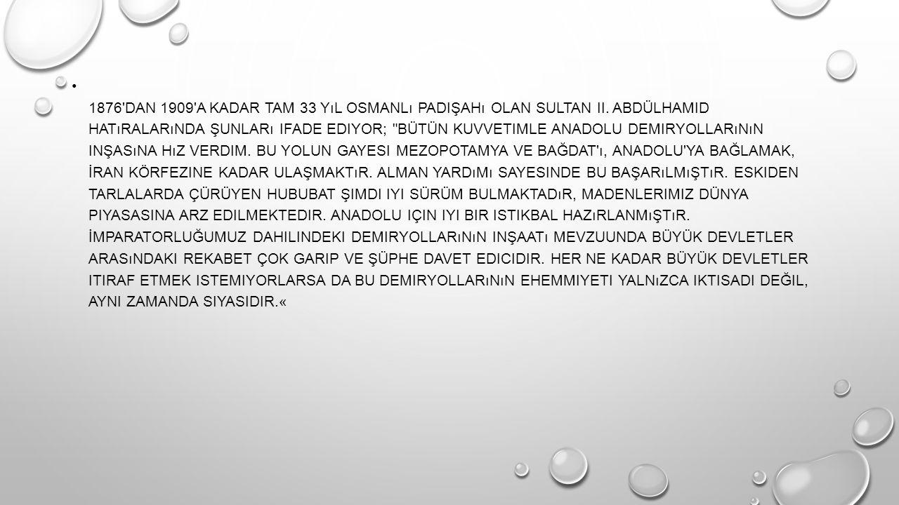1876 dan 1909 a kadar tam 33 yıl Osmanlı Padişahı olan Sultan II