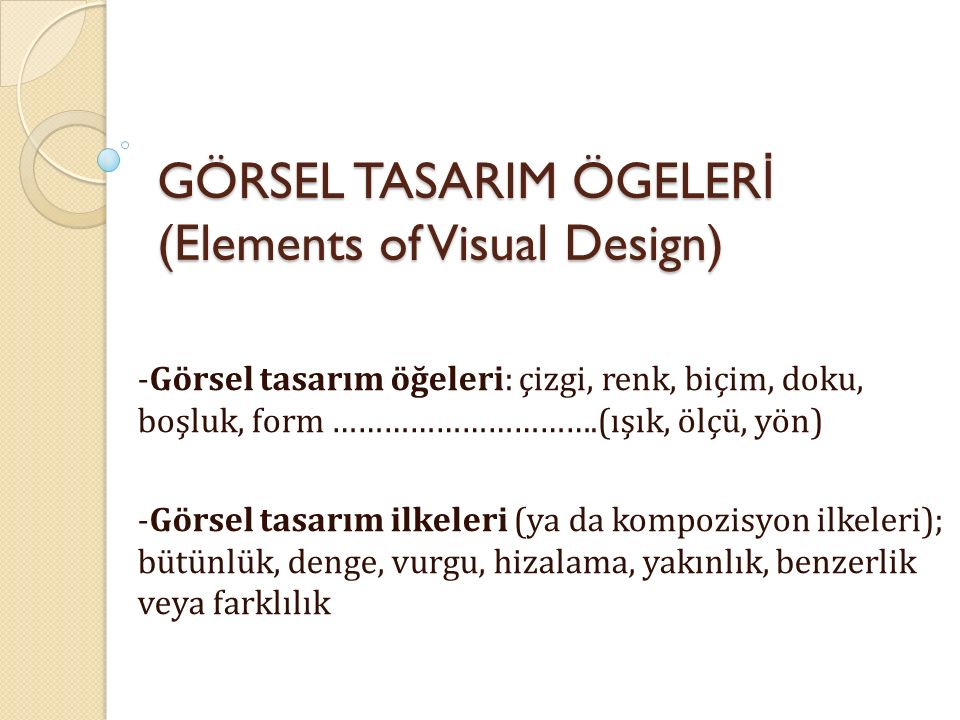 GÖRSEL TASARIM ÖGELERİ (Elements of Visual Design)