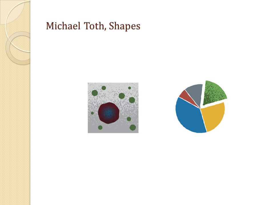 Michael Toth, Shapes