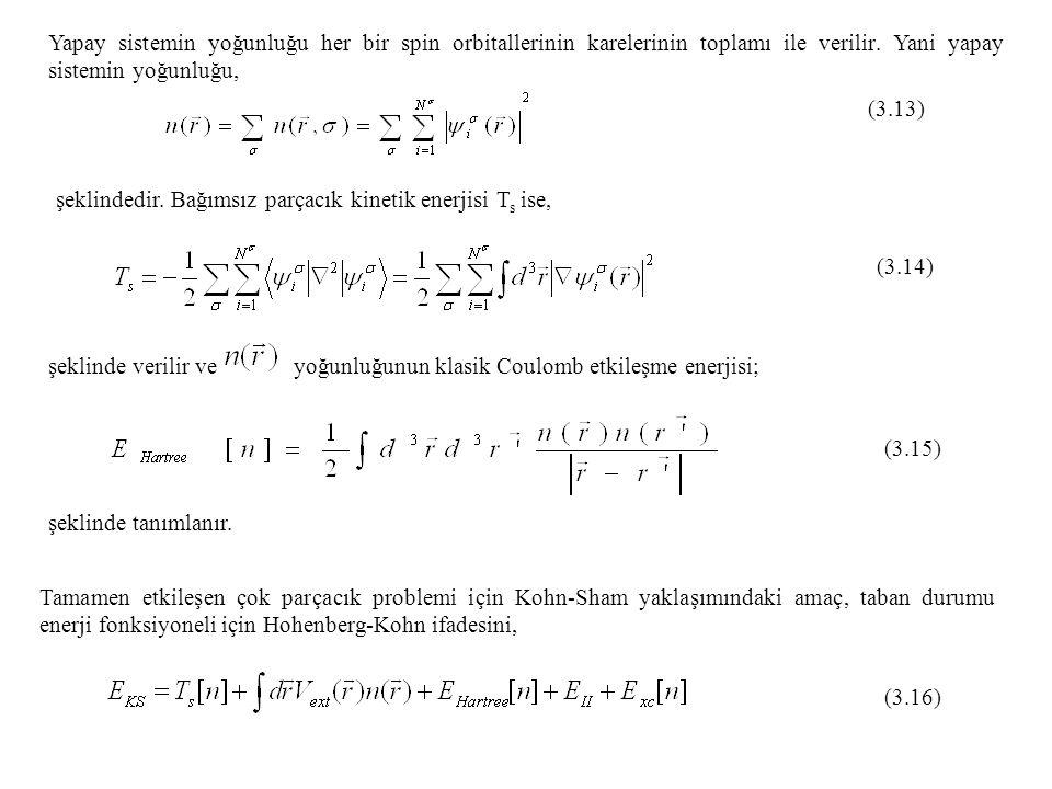 Yapay sistemin yoğunluğu her bir spin orbitallerinin karelerinin toplamı ile verilir. Yani yapay sistemin yoğunluğu,