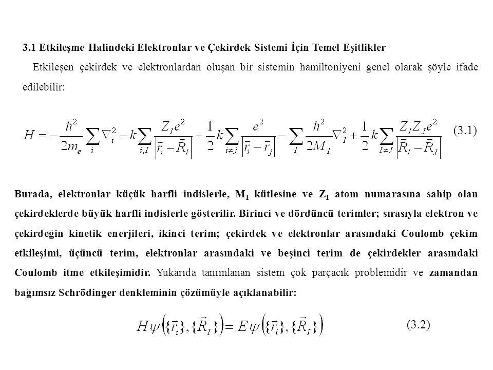 3.1 Etkileşme Halindeki Elektronlar ve Çekirdek Sistemi İçin Temel Eşitlikler