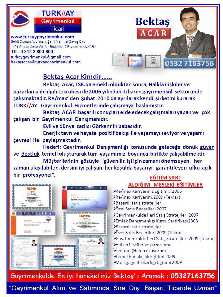 Bektaş A C A R 0532 7163756 Bektaş Acar Kimdir…… TURK//AY Ticari