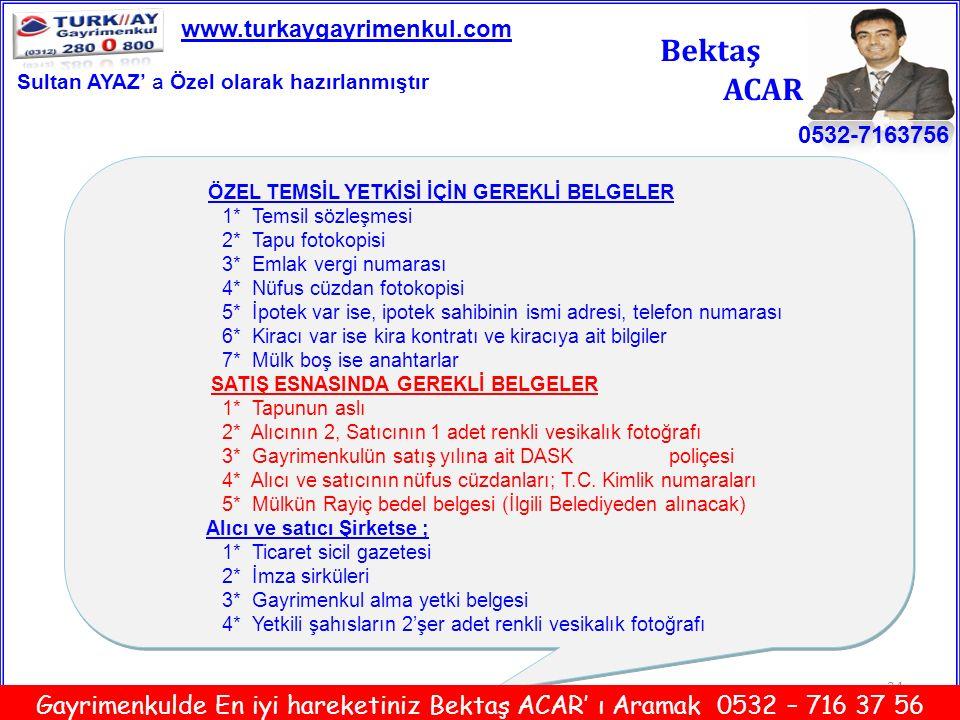 www.turkaygayrimenkul.com Bektaş. ACAR. Sultan AYAZ' a Özel olarak hazırlanmıştır. 0532-7163756.