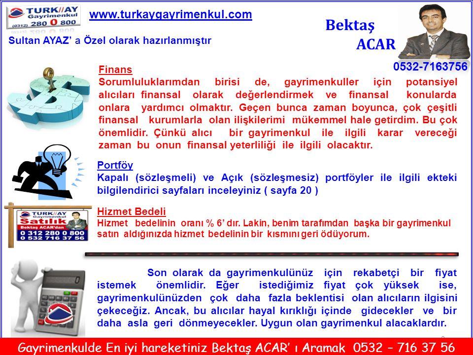 www.turkaygayrimenkul.com Bektaş. ACAR. Sultan AYAZ' a Özel olarak hazırlanmıştır. Finans.
