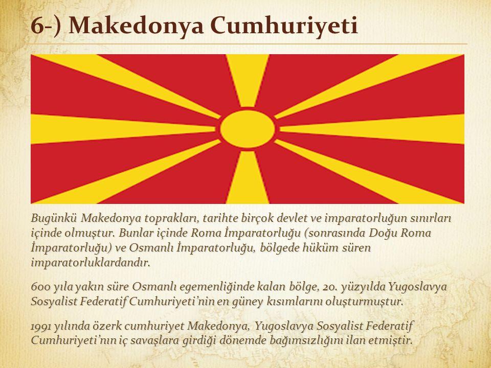 6-) Makedonya Cumhuriyeti