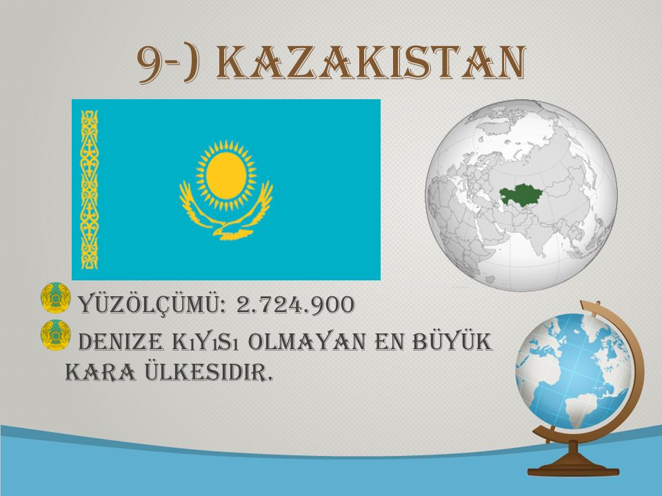 9-) Kazakistan Yüzölçümü: 2.724.900