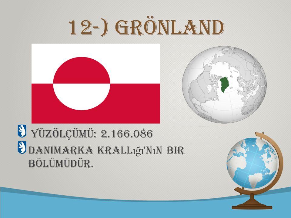 12-) Grönland Yüzölçümü: 2.166.086