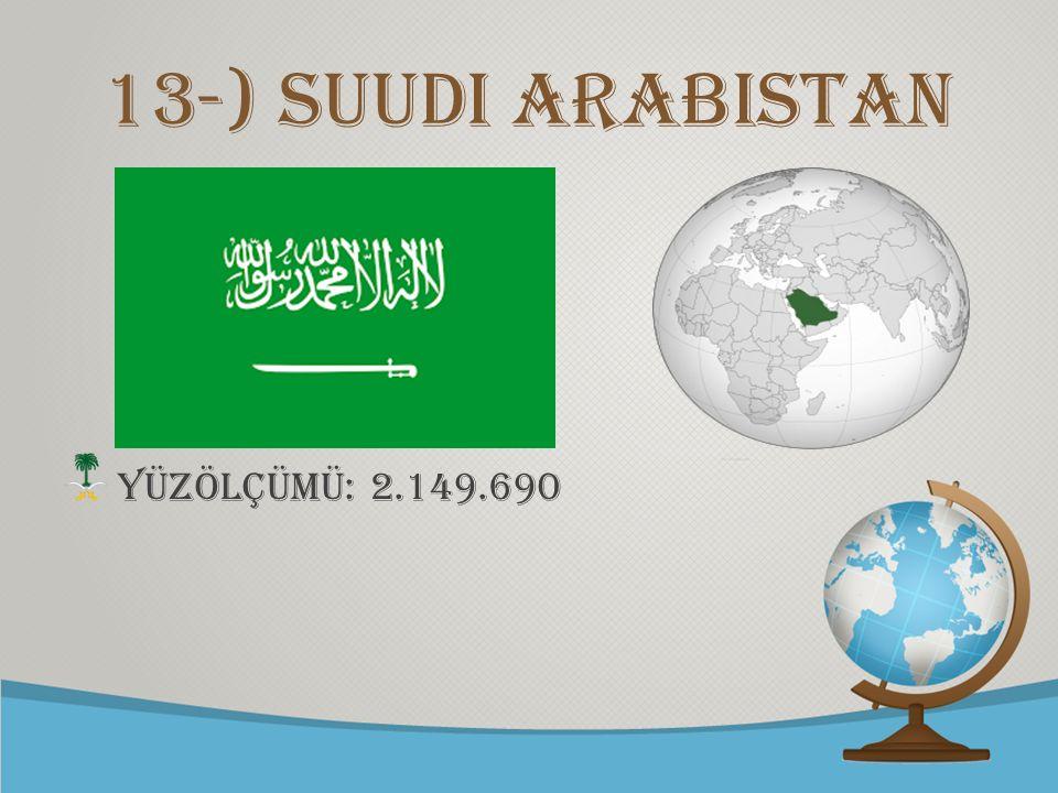 13-) Suudi Arabistan YÜZÖLÇÜMÜ: 2.149.690