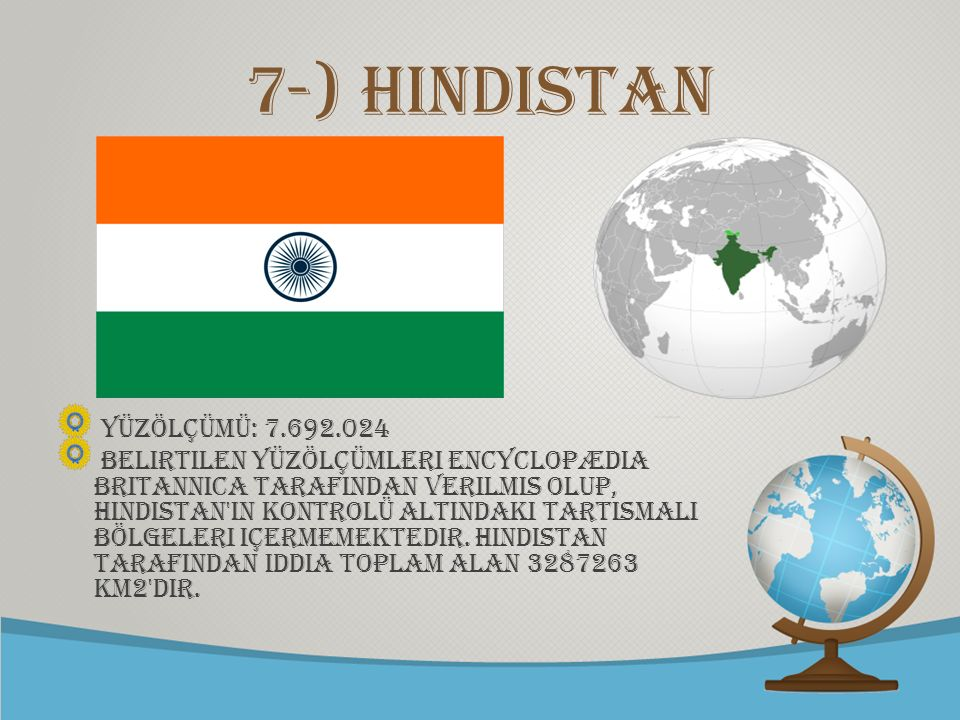 7-) hindistan Yüzölçümü: 7.692.024