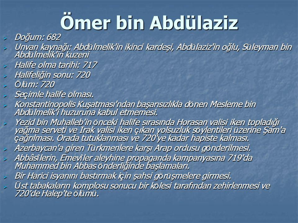 Ömer bin Abdülaziz Doğum: 682