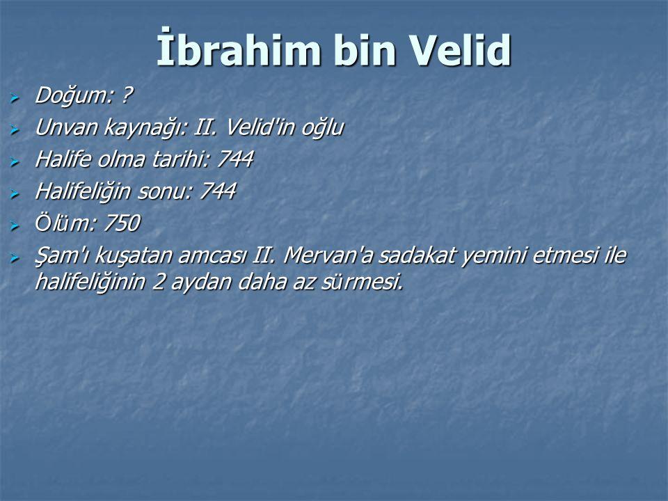 İbrahim bin Velid Doğum: Unvan kaynağı: II. Velid in oğlu