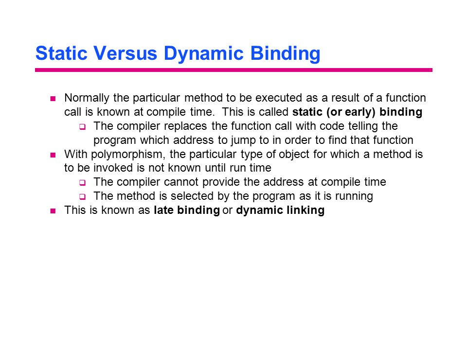 Static Versus Dynamic Binding