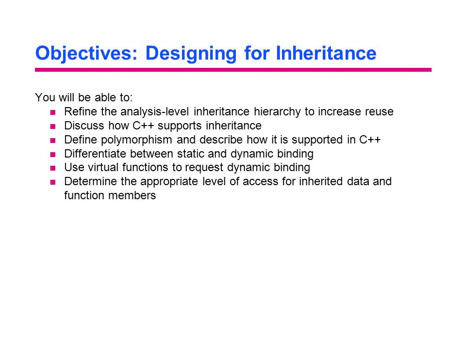 Objectives: Designing for Inheritance