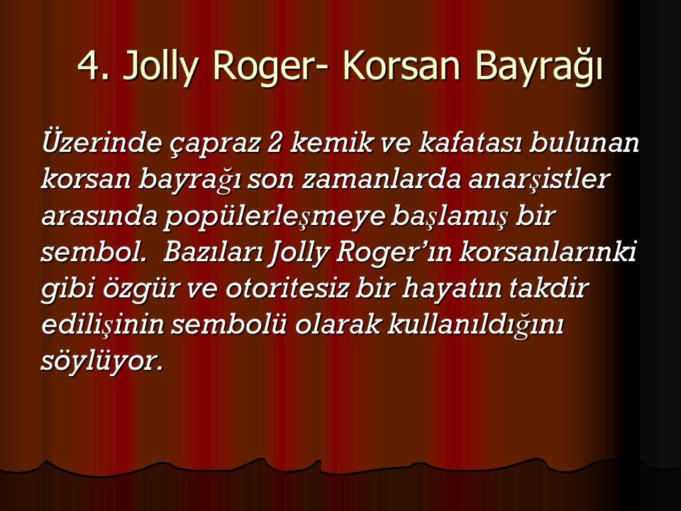 4. Jolly Roger- Korsan Bayrağı
