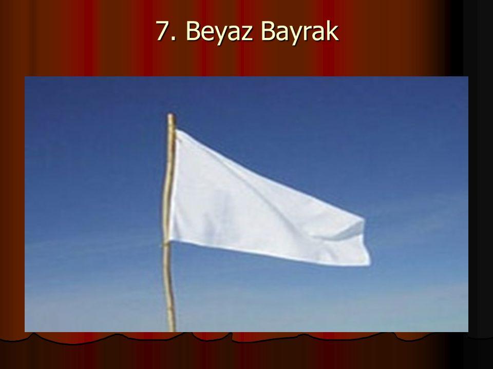 7. Beyaz Bayrak