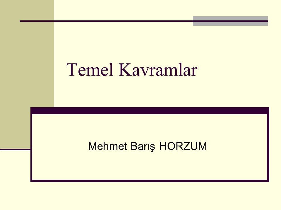 Temel Kavramlar Mehmet Barış HORZUM