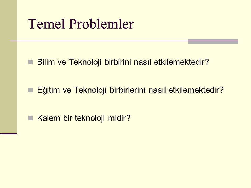 Temel Problemler Bilim ve Teknoloji birbirini nasıl etkilemektedir