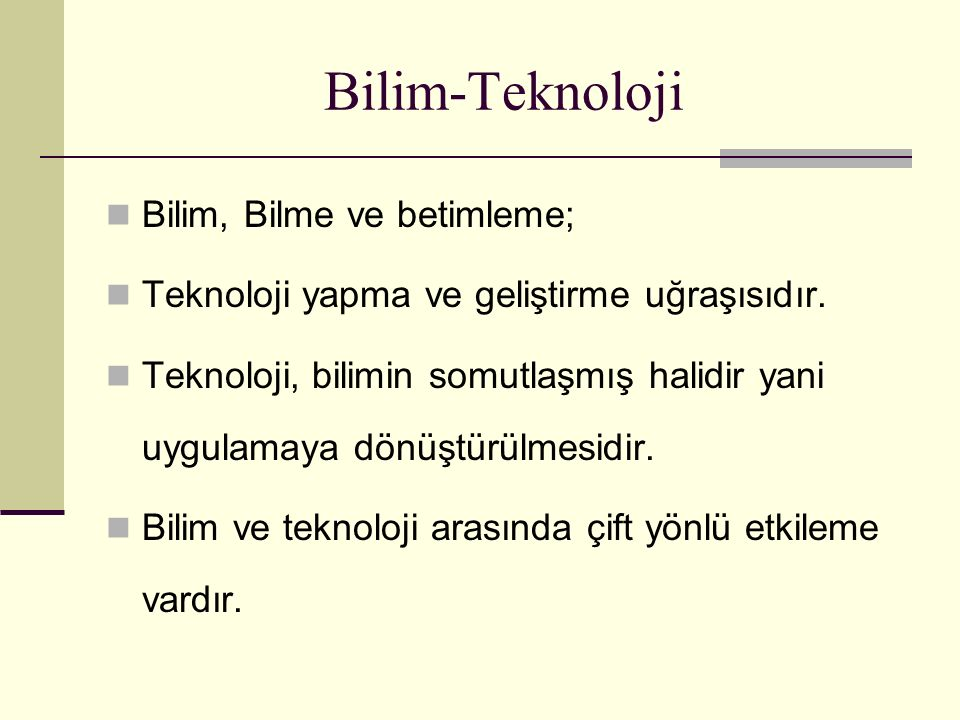 Bilim-Teknoloji Bilim, Bilme ve betimleme;