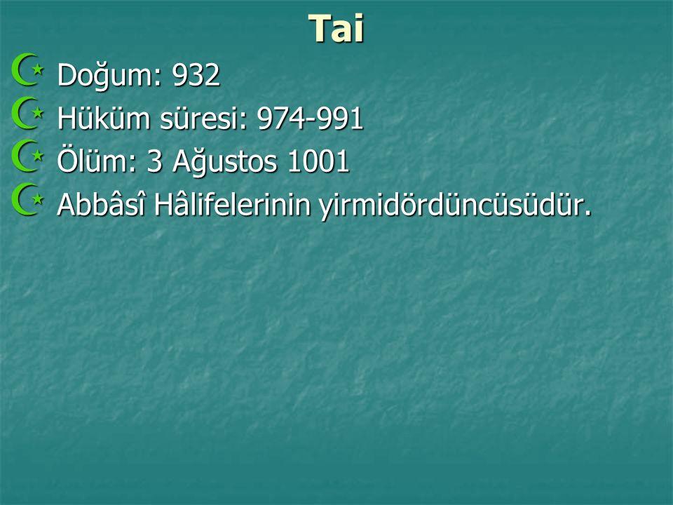 Tai Doğum: 932 Hüküm süresi: 974-991 Ölüm: 3 Ağustos 1001