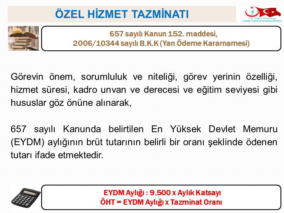 ÖZEL HİZMET TAZMİNATI 657 sayılı Kanun 152. maddesi, 2006/10344 sayılı B.K.K (Yan Ödeme Kararnamesi)
