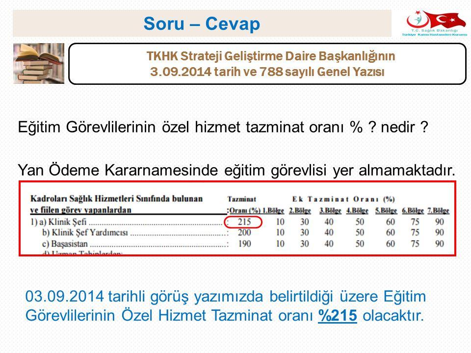 Soru – Cevap TKHK Strateji Geliştirme Daire Başkanlığının. 3.09.2014 tarih ve 788 sayılı Genel Yazısı.